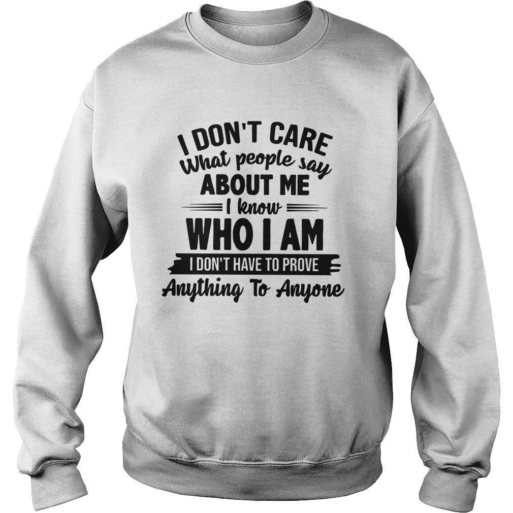 I Don't Care What People Say About Me I Know Who I Am Sweater