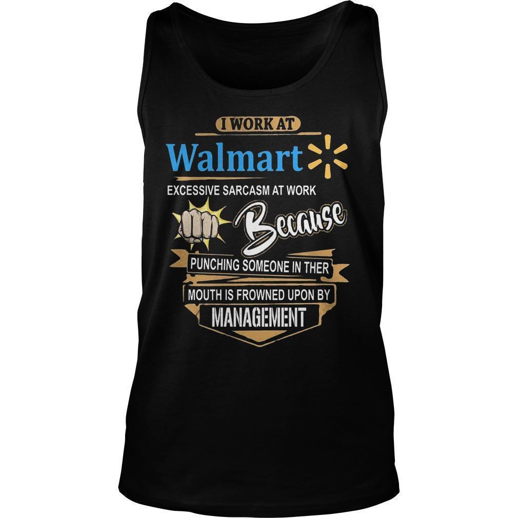 I Work At Walmart Excessive Sarcasm At Work Tank Top