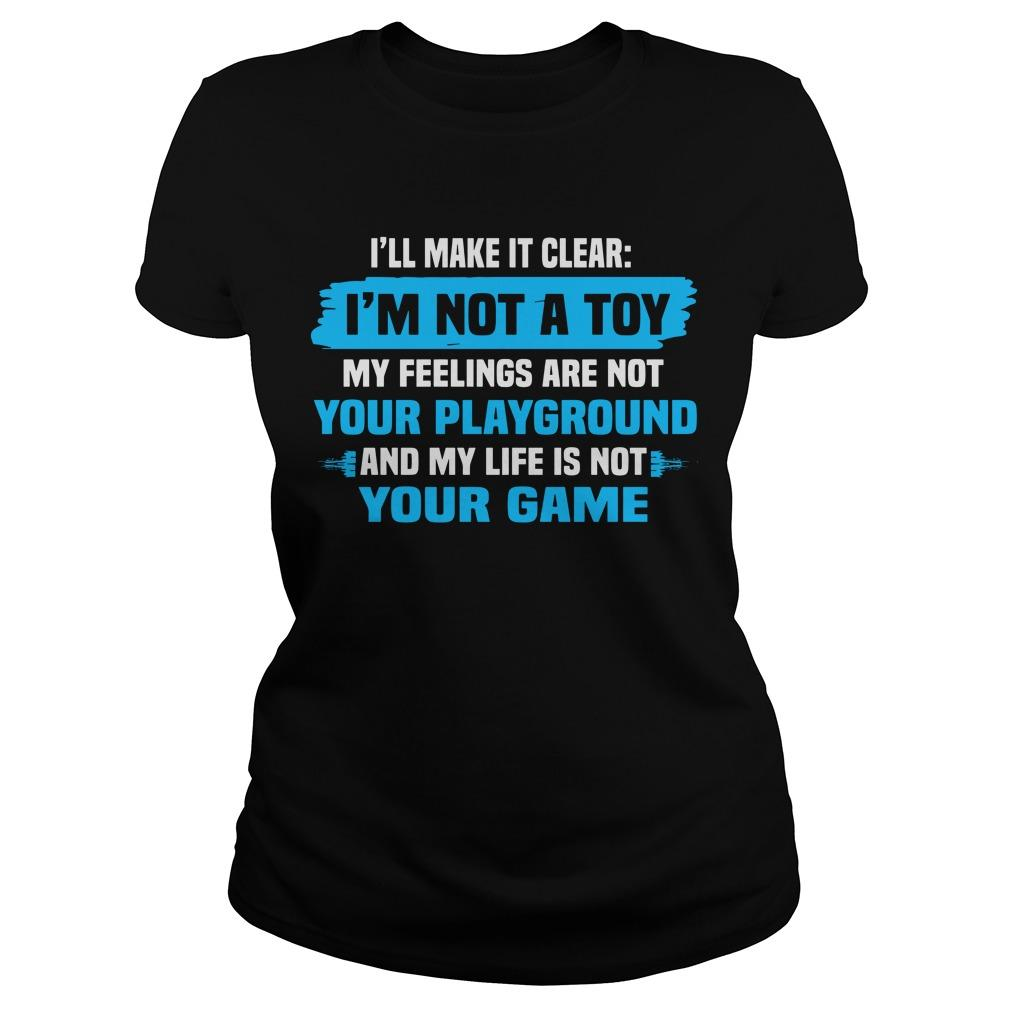 I'll Make It Clear I'm Not A Toy My Feelings Are Not Your Playground Tank Top