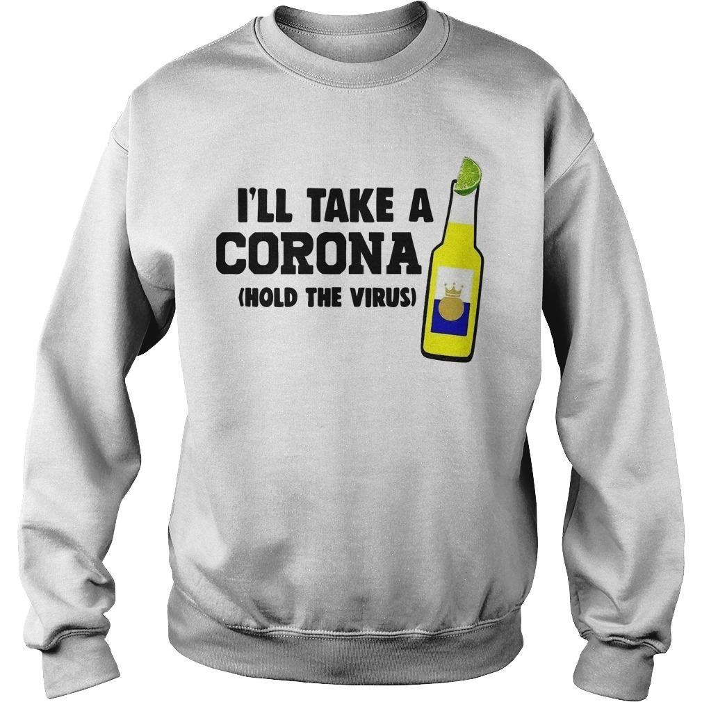 I'll Take A Corona Hold The Virus Sweater