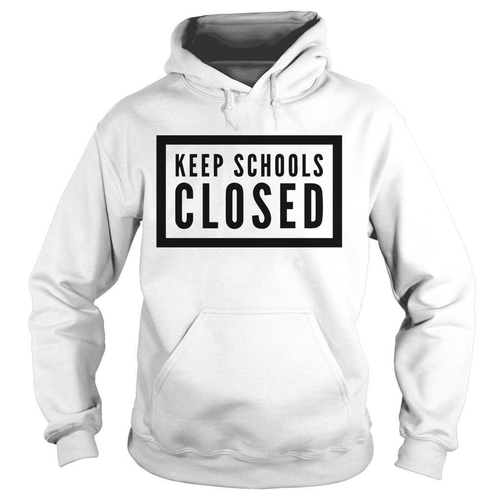 Keep Schools Closed Hoodie