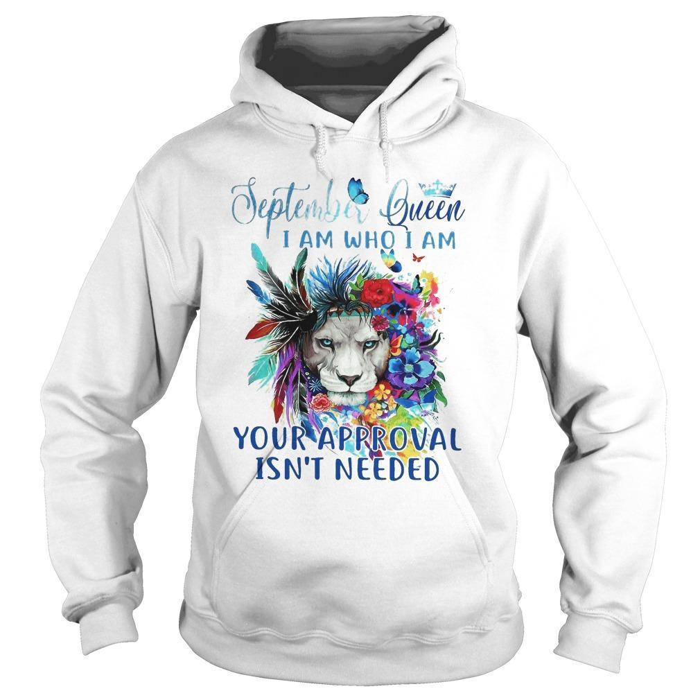 Lion September Queen I Am Who I Am Your Approval Isn't Needed Hoodie