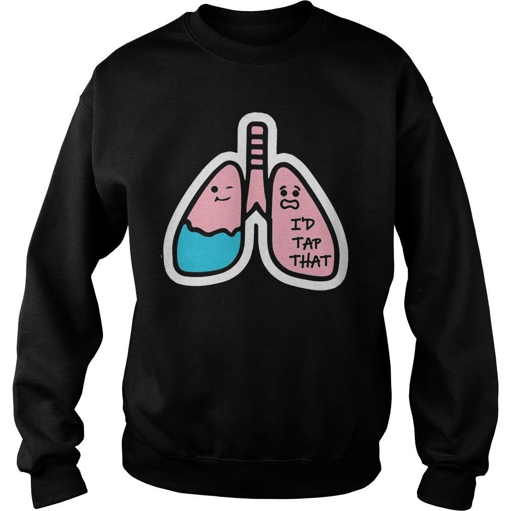 Lungs I'd Tap That Sweater