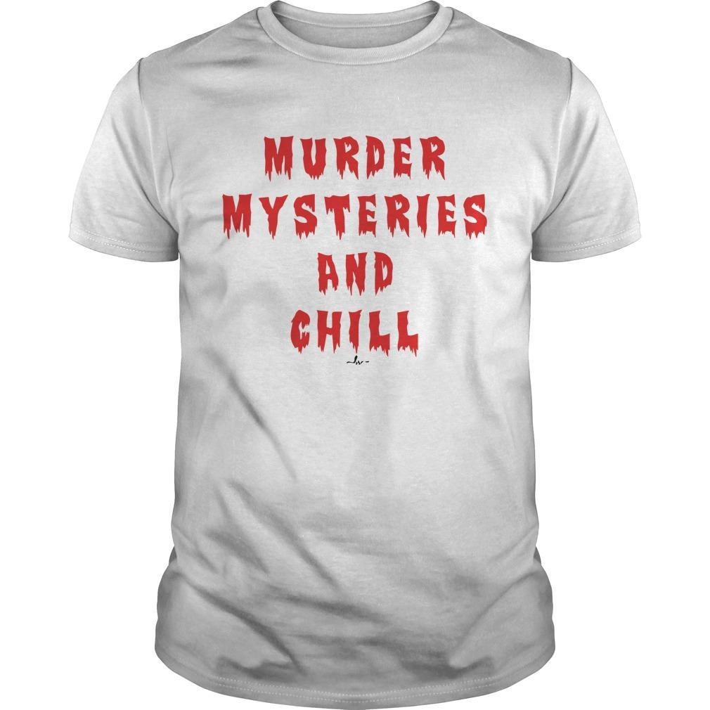 Murder Mysteries And Chill Shirt