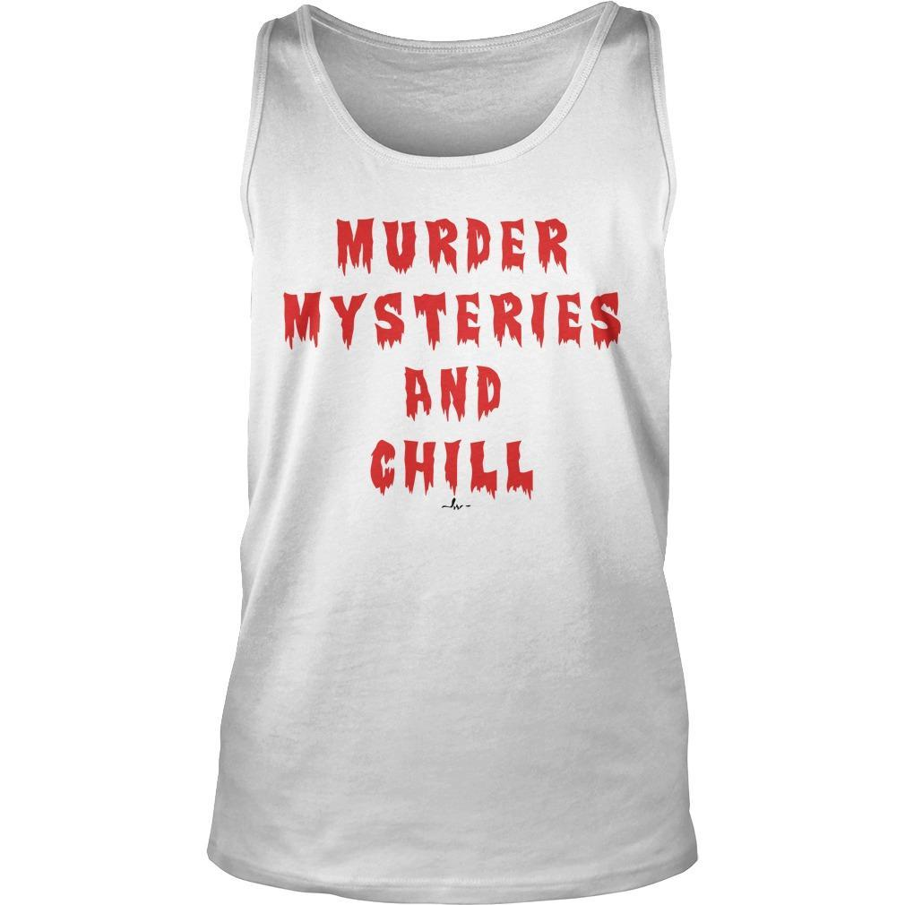 Murder Mysteries And Chill Tank Top