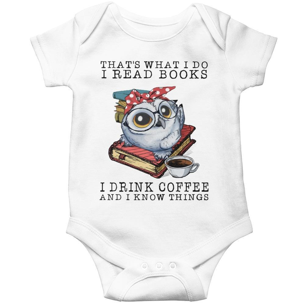 Owl That's What I Do I Read Books I Drink Coffee And I Know Things Longsleeve