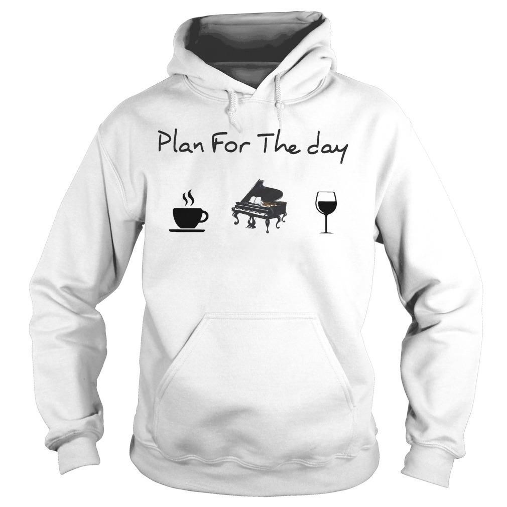 Plan For The Day Coffee Piano Wine Hoodie