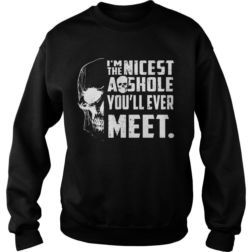 Skull I'm The Nicest Asshole You'll Ever Meet Sweater
