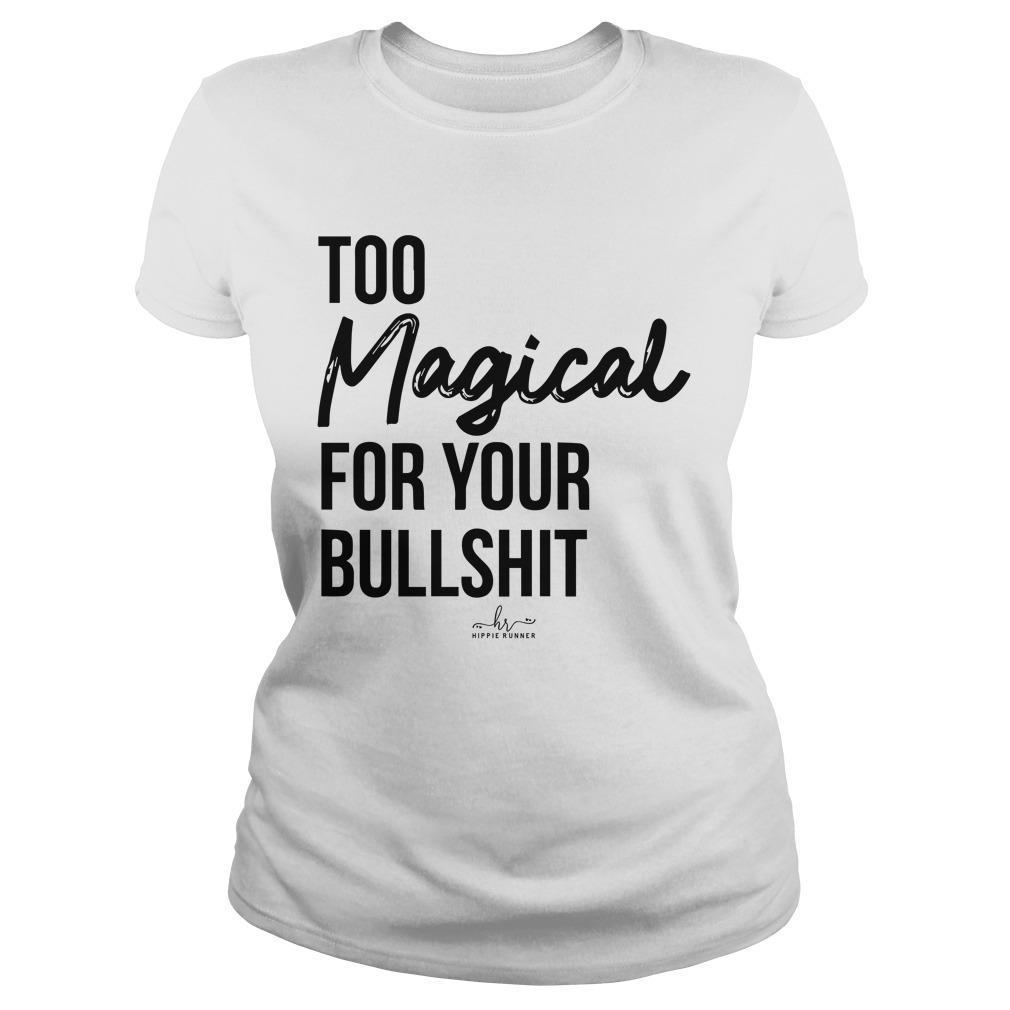 Too Magical For Your Bullshit Longsleeve