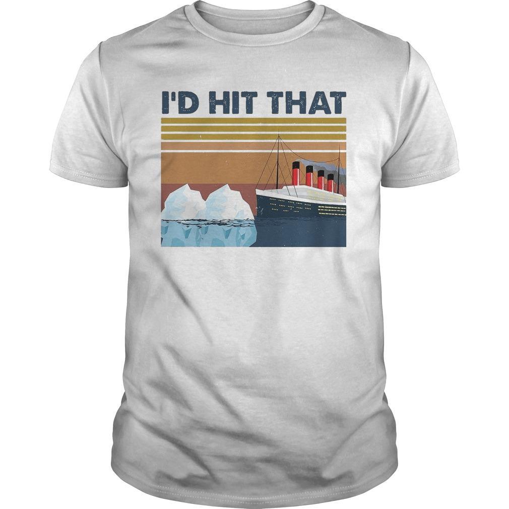 Vintage Titanic I'd Hit That Shirt