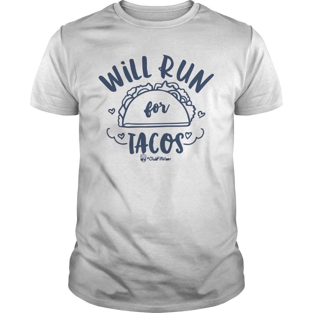 Will Run For Tacos Shirt