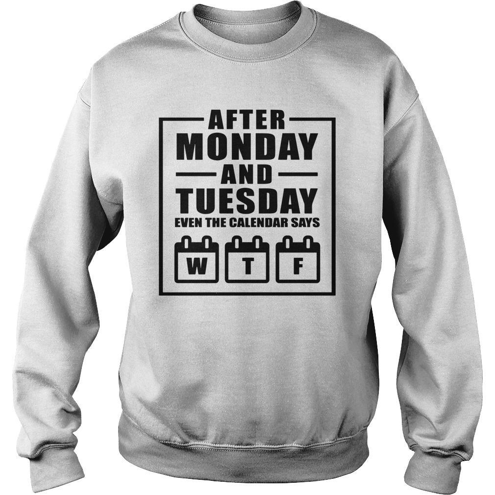 After Monday And Tuesday Even The Calendar Says Wtf Sweater