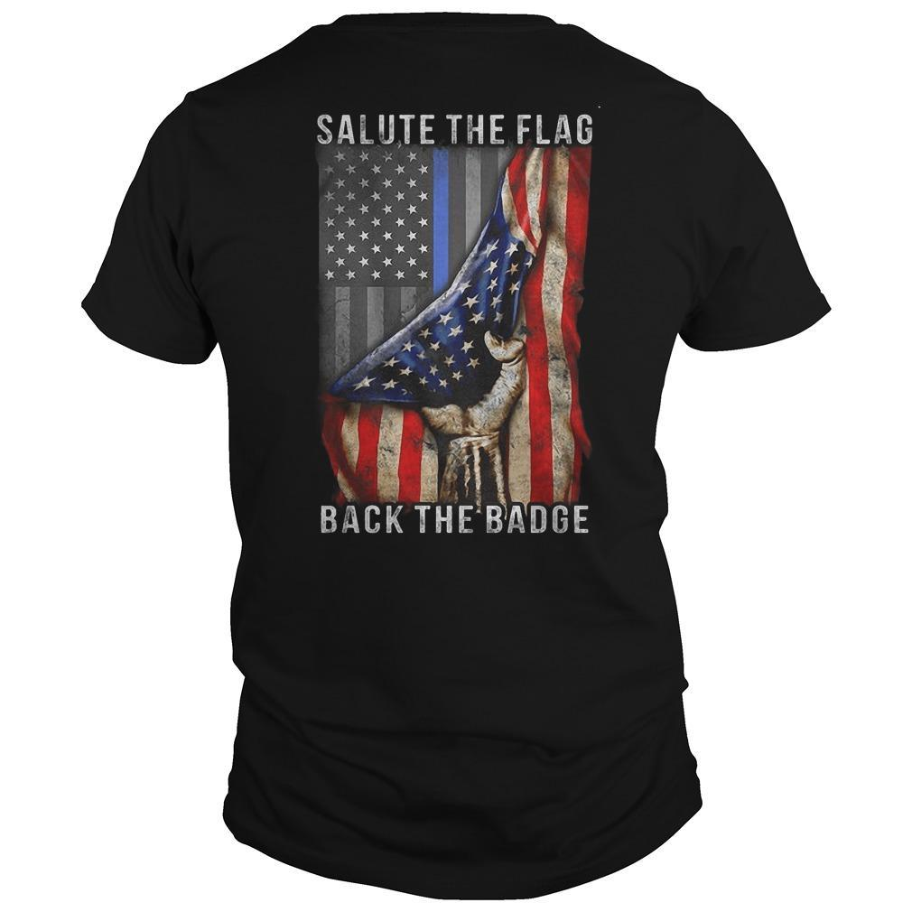 American Flag Salute The Flag Back The Badge Shirt