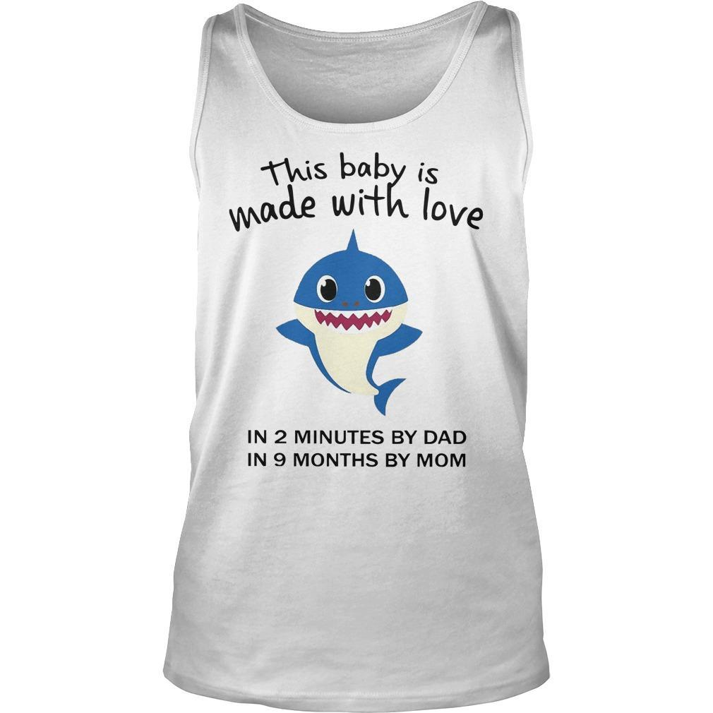 Baby Shark This Baby Is Made With Love In 2 Minutes By Dad In 9 Months By Mom Tank Top