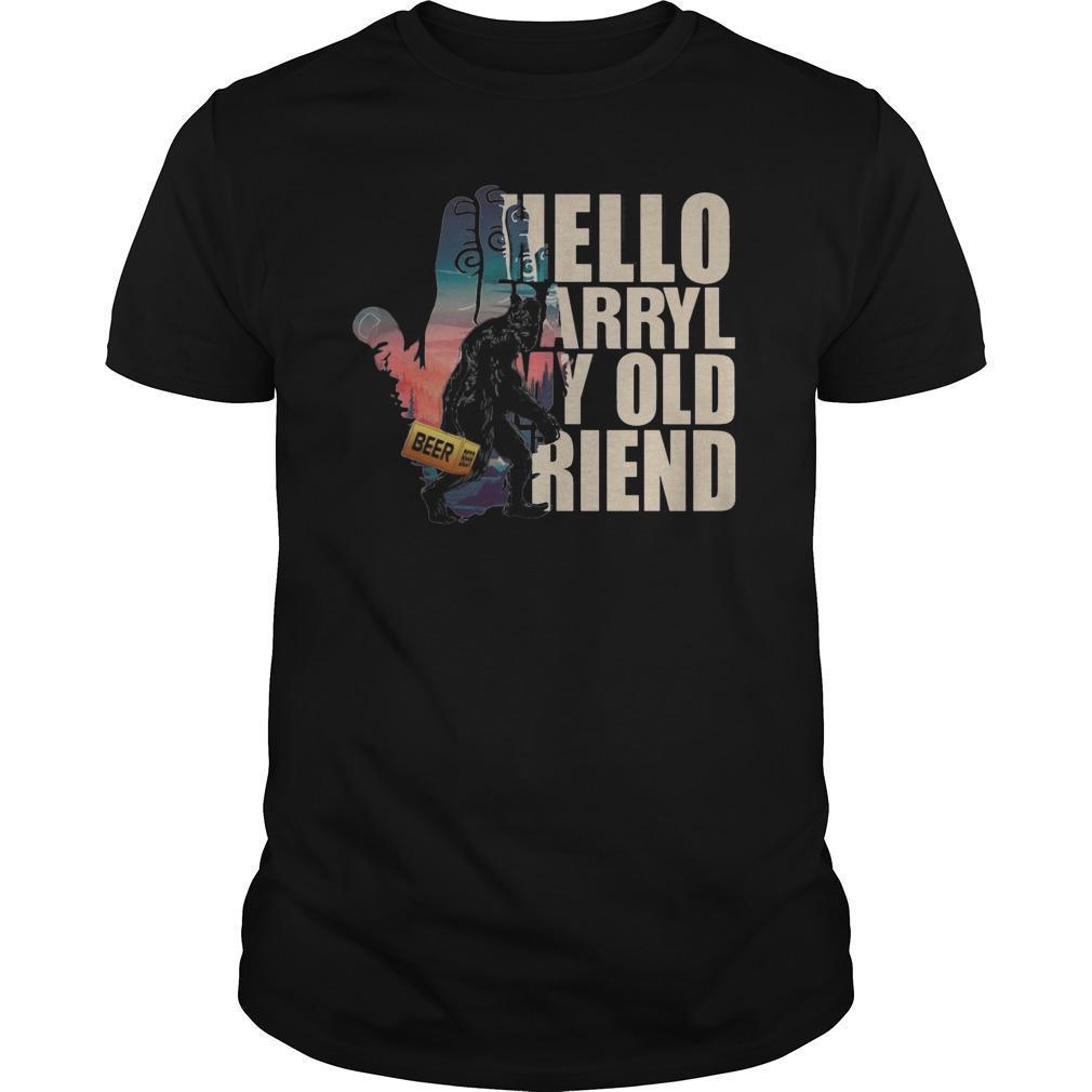 Bigfoot Hello Darryl My Old Friend Shirt