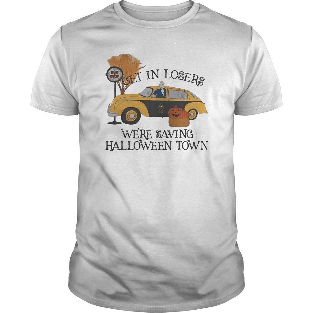 Bus Stop Get In Losers We're Saving Halloweentown Shirt