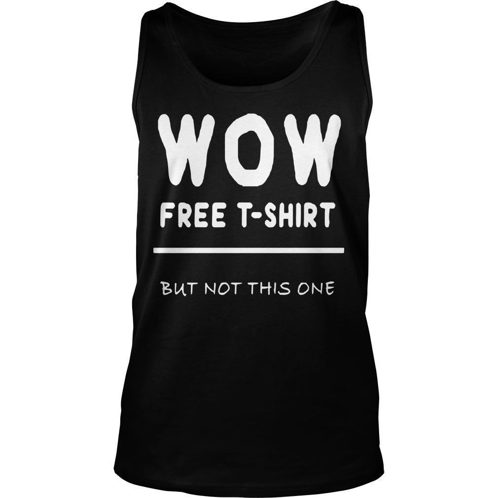 But Not This One Free T Wow Tank Top