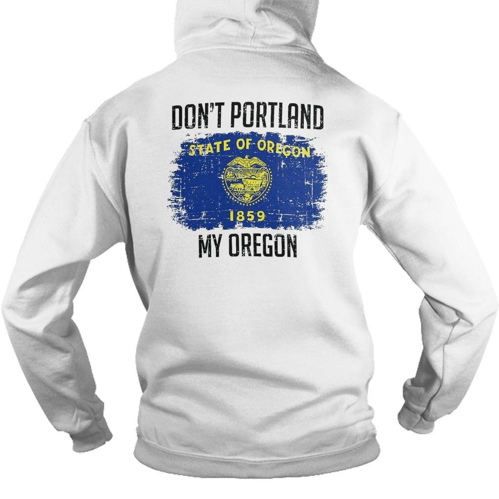 Don't Portland State Of Oregon 1859 My Oregon Hoodie