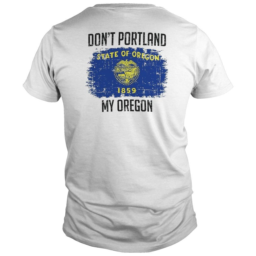 Don't Portland State Of Oregon 1859 My Oregon Shirt