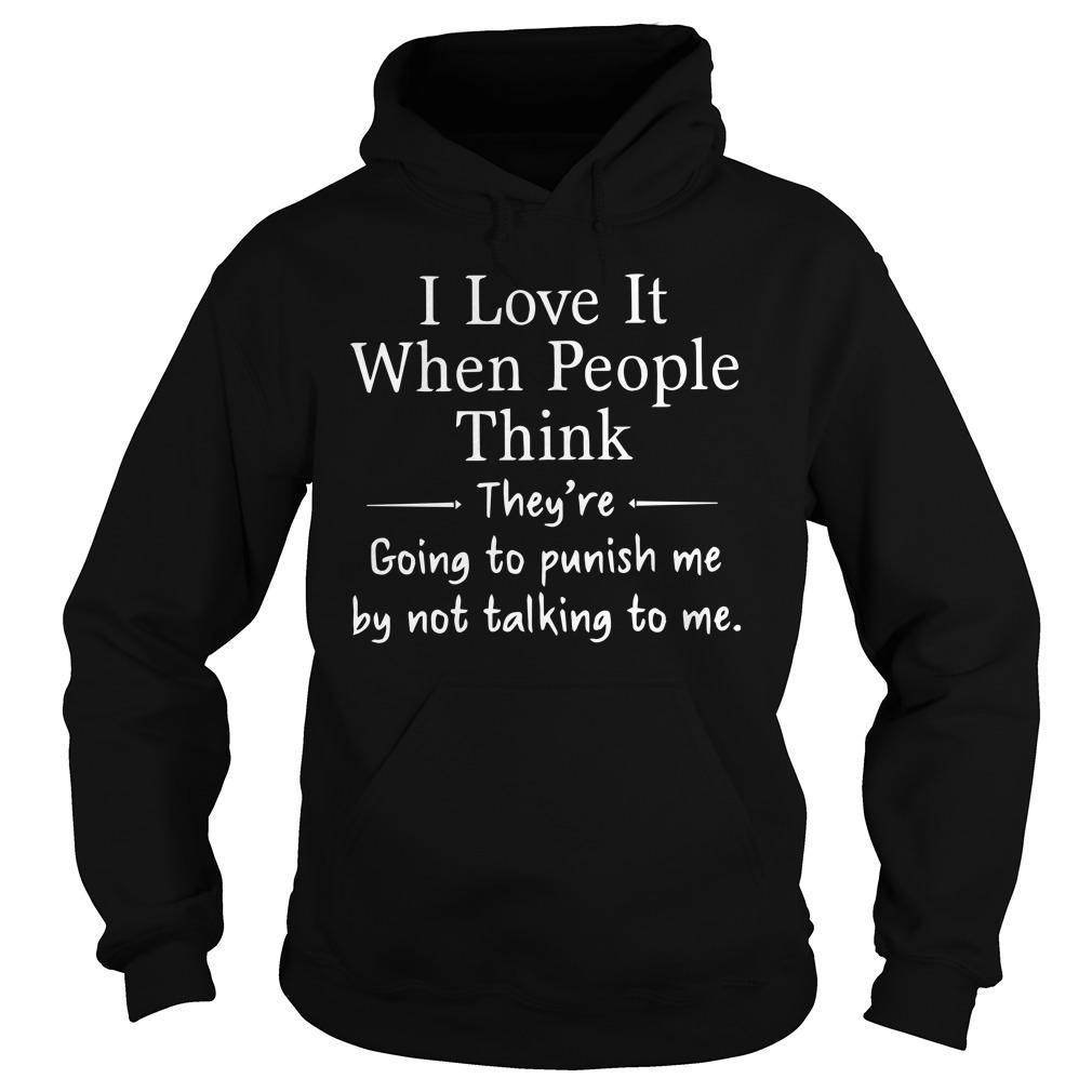 I Love It When People Think They're Going To Punish Me Hoodie