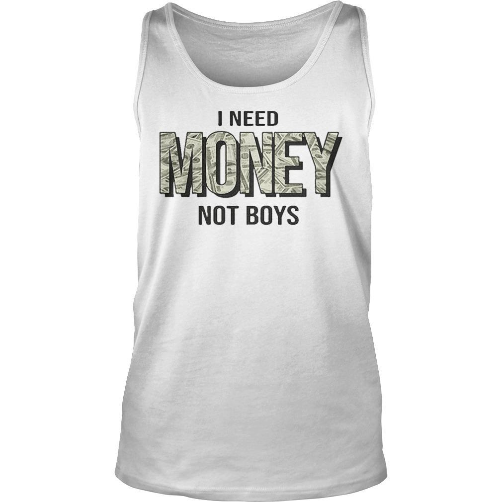 I Need Money Not Boys Tank Top