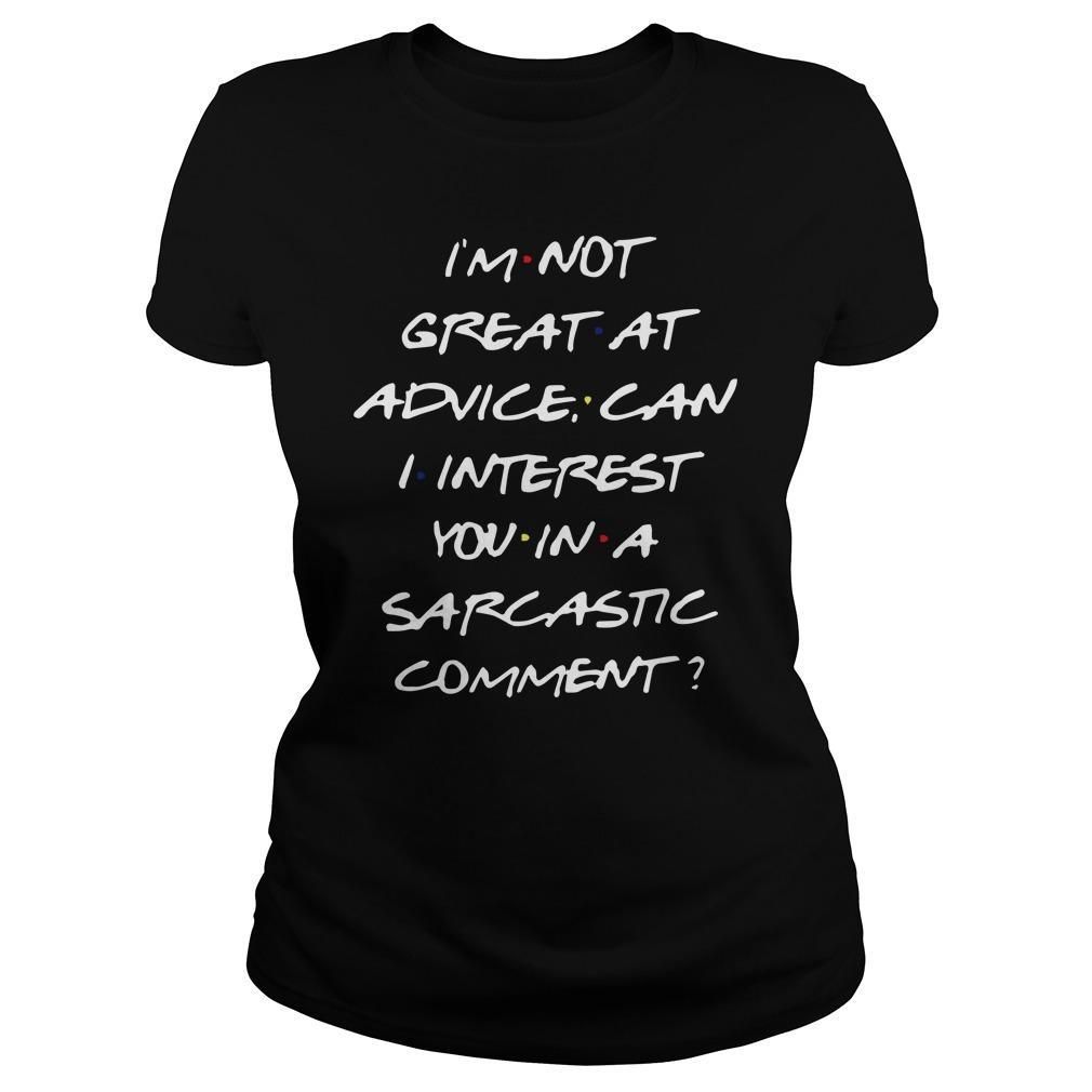 I'm Not Great At Advice Can I Interest You In A Sarcastic Comment Tank Top