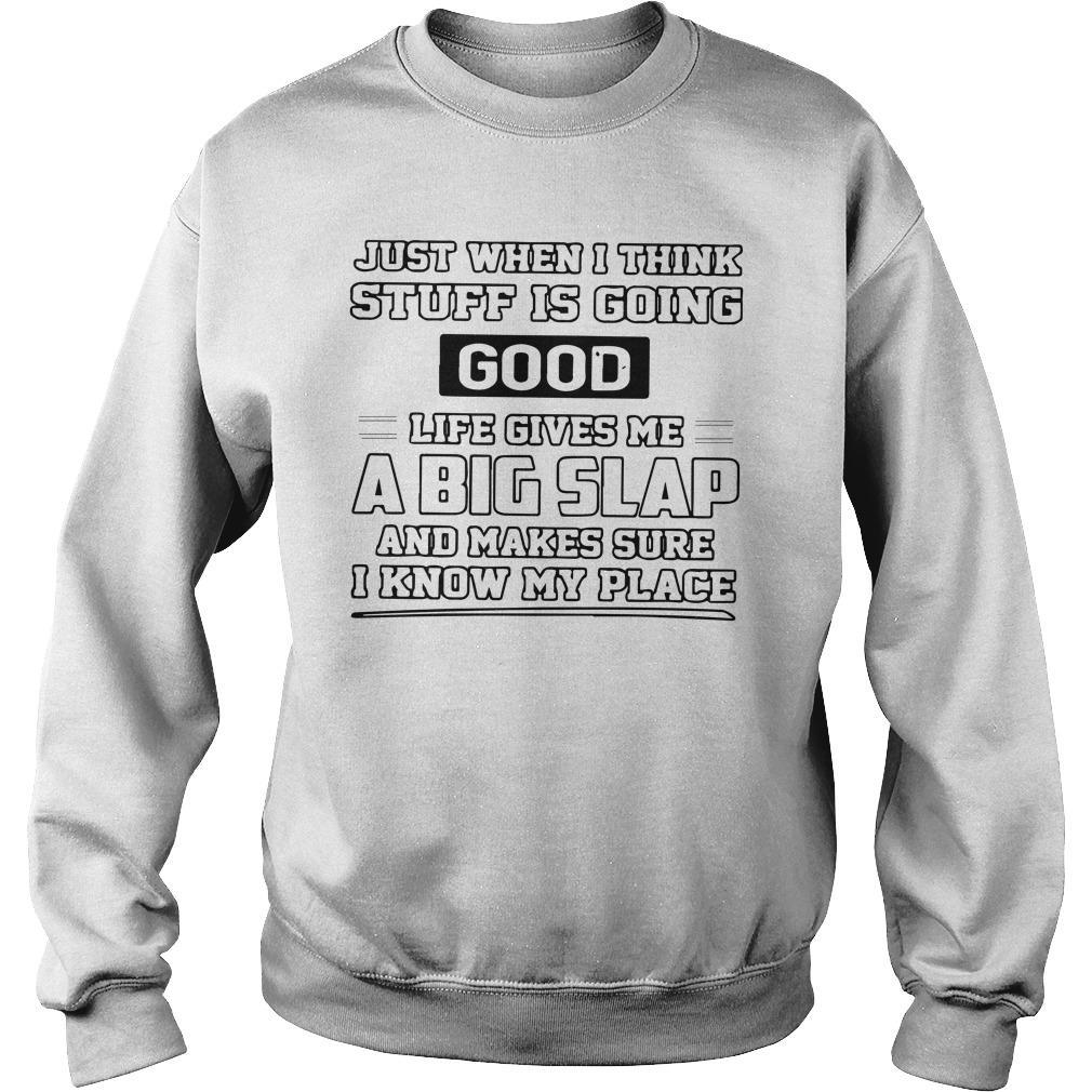 Just When I Think Stuff Is Going Good Life Gives Me A Big Slap Sweater