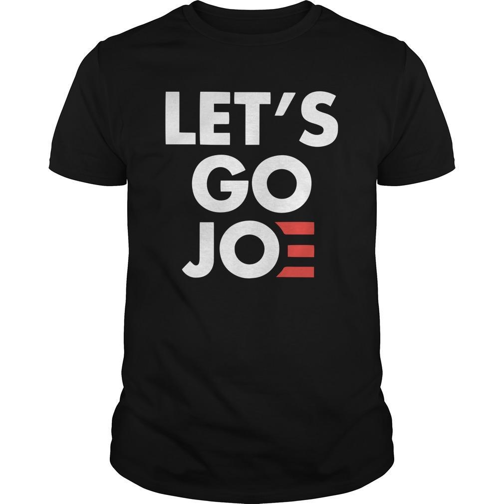 Let's Go Joe Shirt