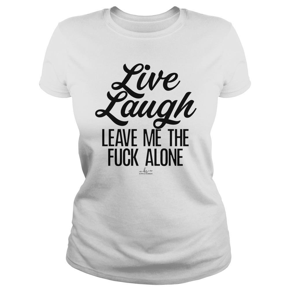 Live Laugh Leave Me The Fuck Alone Longsleeve