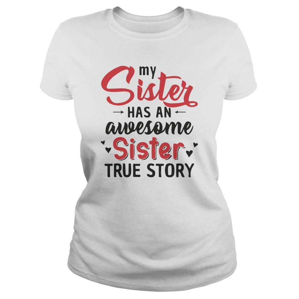 My Sister Has An Awesome Sister True Story Longsleeve