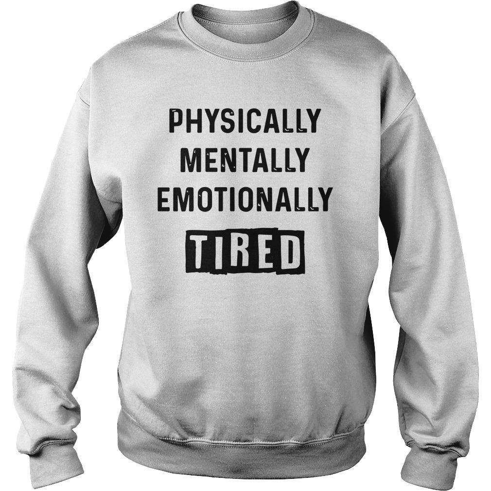 Physically Mentally Emotionally Tired Sweater