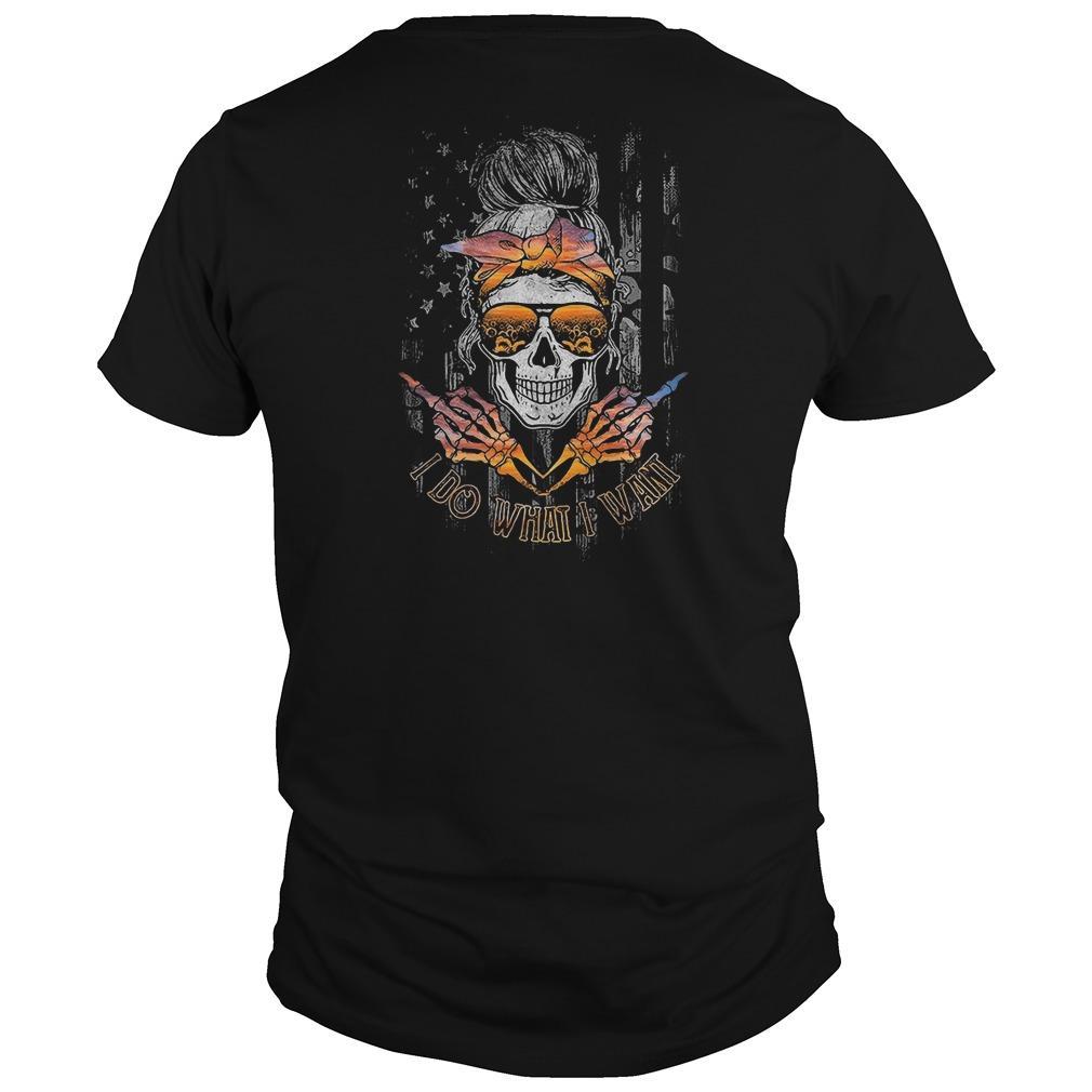 Skull Girl Middle Finger I Do What I Want Shirt