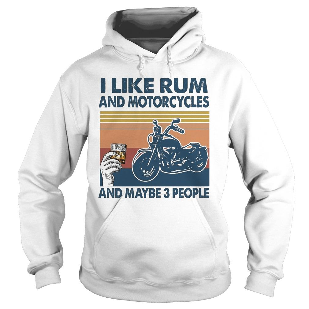 Vintage I Like Rum And Motorcycles And Maybe 3 People Hoodie