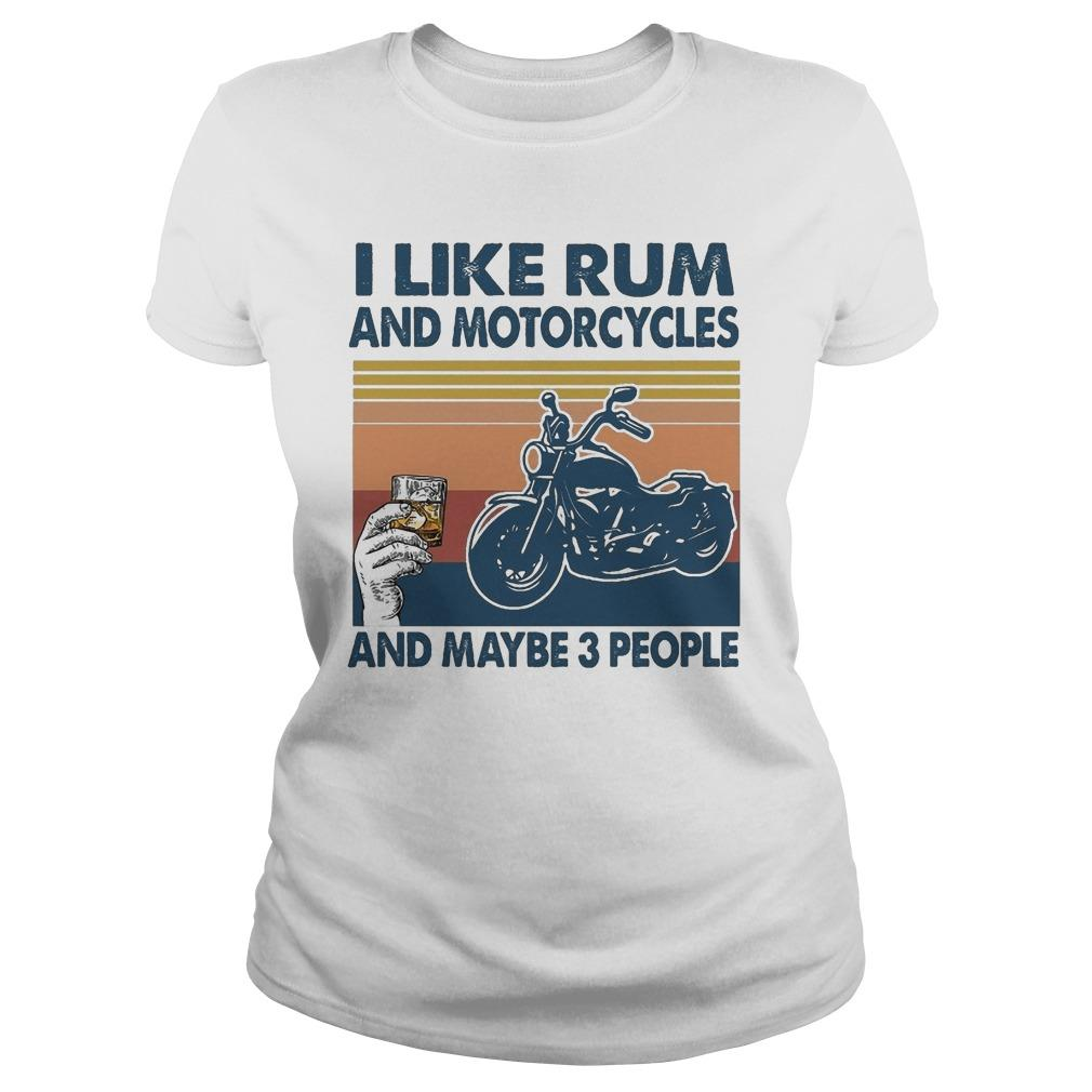Vintage I Like Rum And Motorcycles And Maybe 3 People Longsleeve