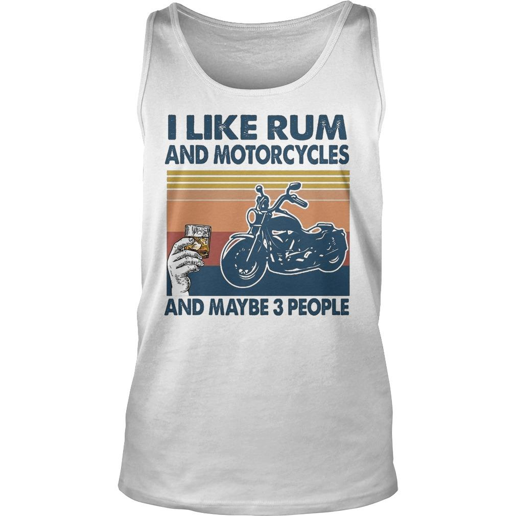 Vintage I Like Rum And Motorcycles And Maybe 3 People Tank Top