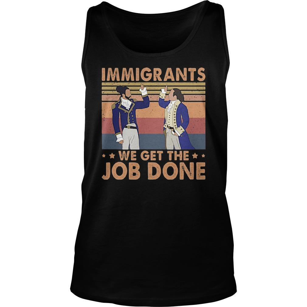 Vintage Immigrants We Get The Job Done Tank Top