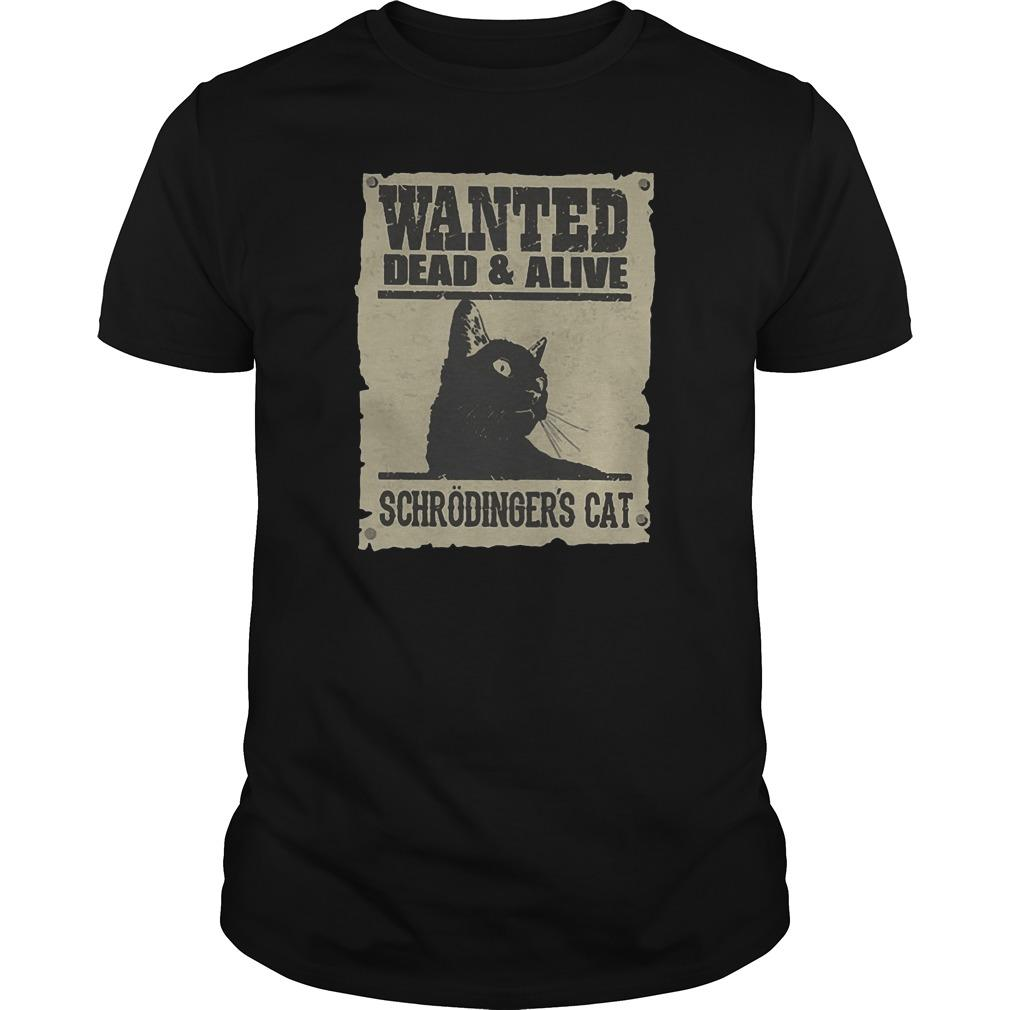 Wanted Dead And Alive Schrödinger's Cat Shirt
