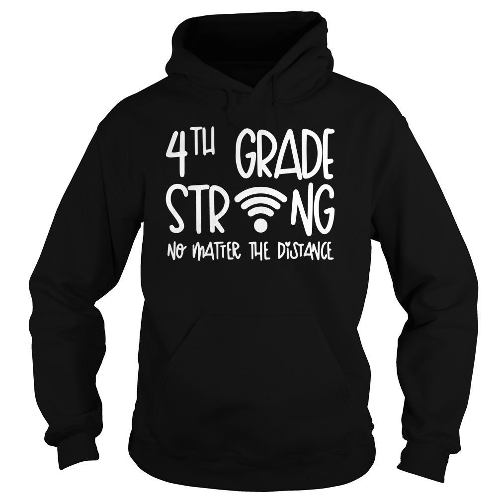 4th Grade Strong No Matter The Distance Hoodie