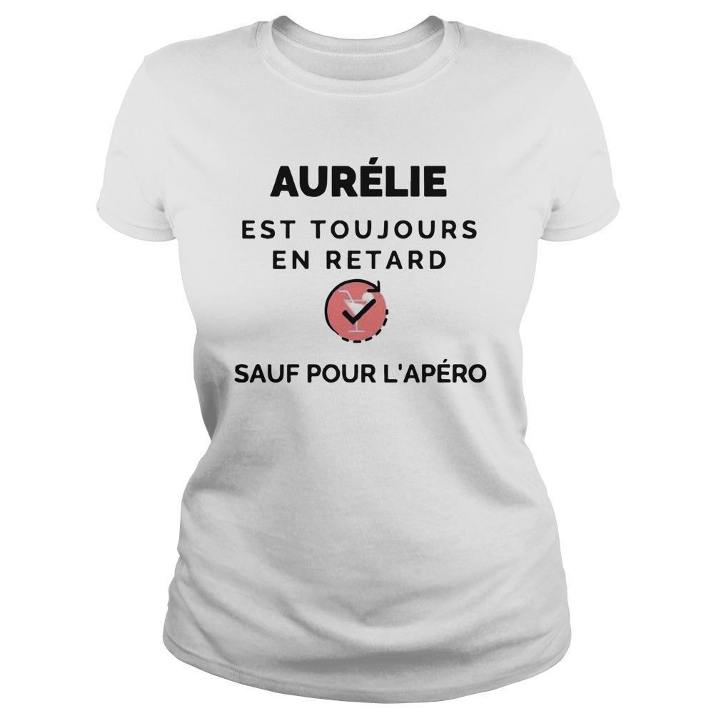 Aurélie Est Toujours En Retard Sauf Pour L'apéro Longsleeve
