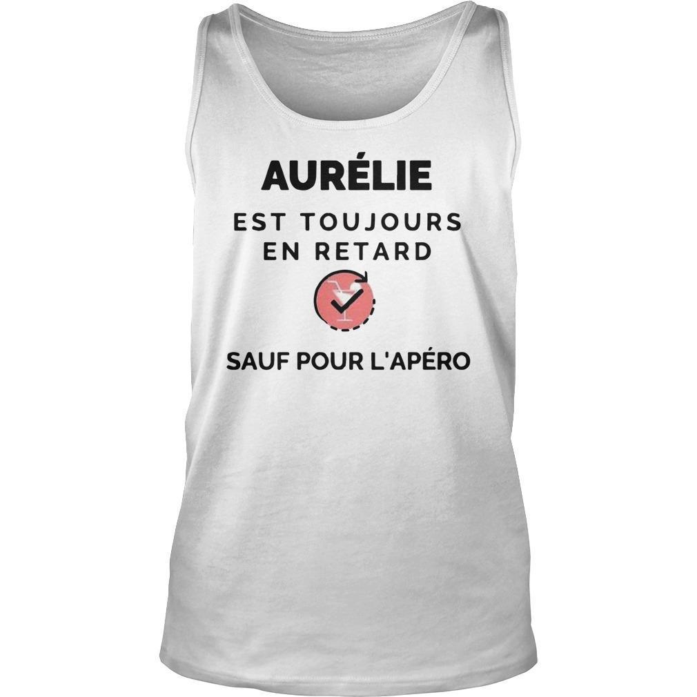 Aurélie Est Toujours En Retard Sauf Pour L'apéro Tank Top