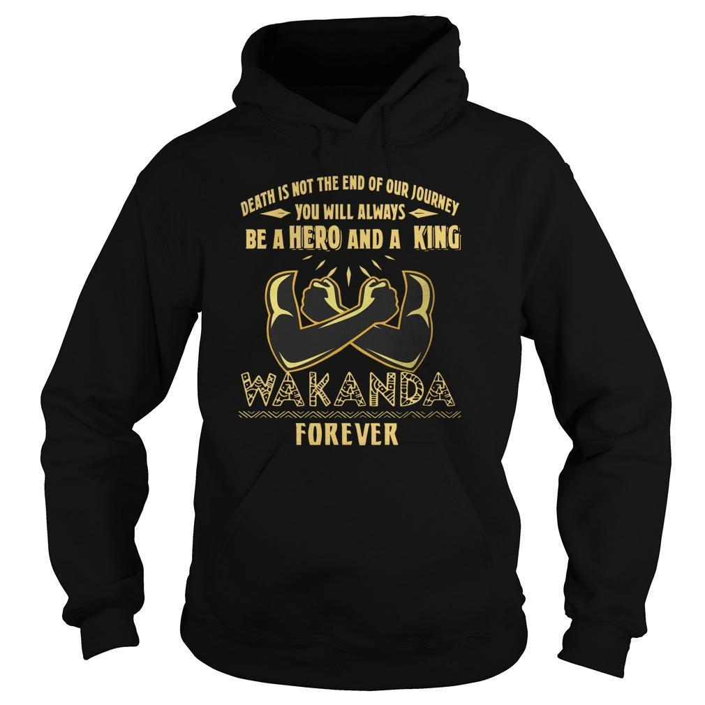 Death Is Not The End Of Our Journey You Will Always Be A Hero And A King Hoodie