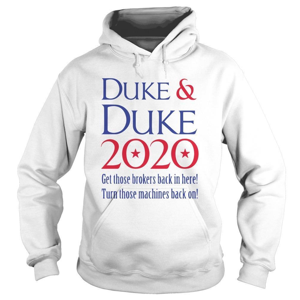 Duke And Duke 2020 Get Those Brokers Back In Here Hoodie