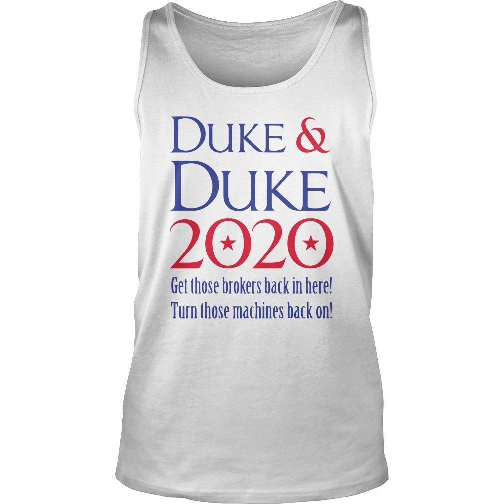 Duke And Duke 2020 Get Those Brokers Back In Here Tank Top