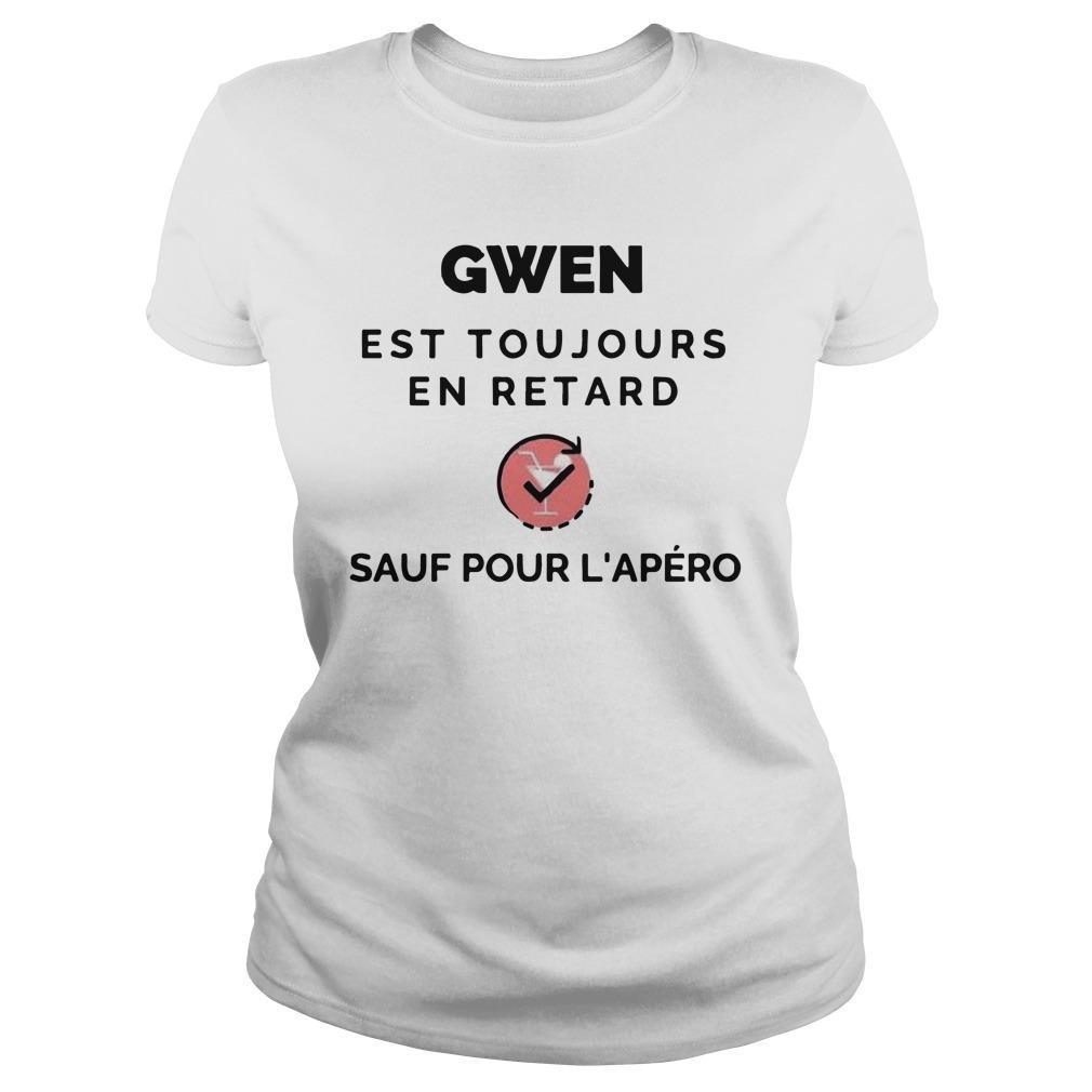 Gwen Est Toujours En Retard Sauf Pour L'apéro Longsleeve