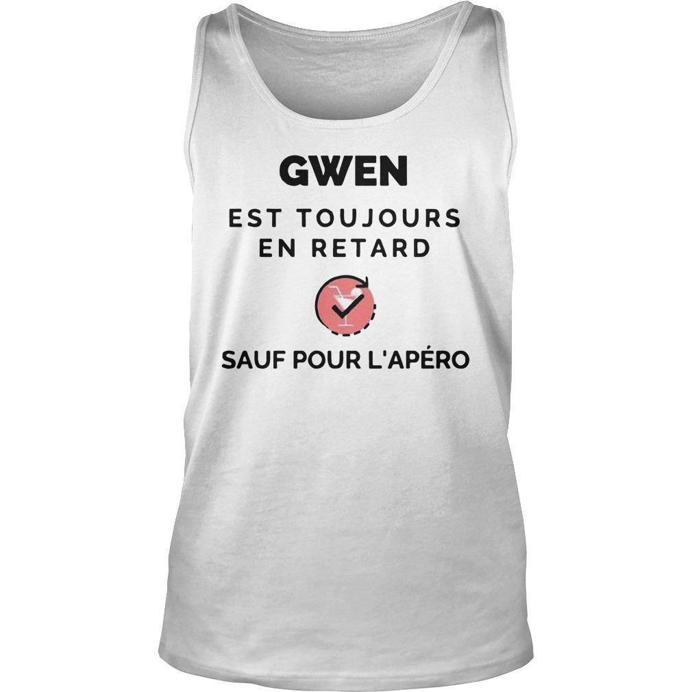 Gwen Est Toujours En Retard Sauf Pour L'apéro Tank Top