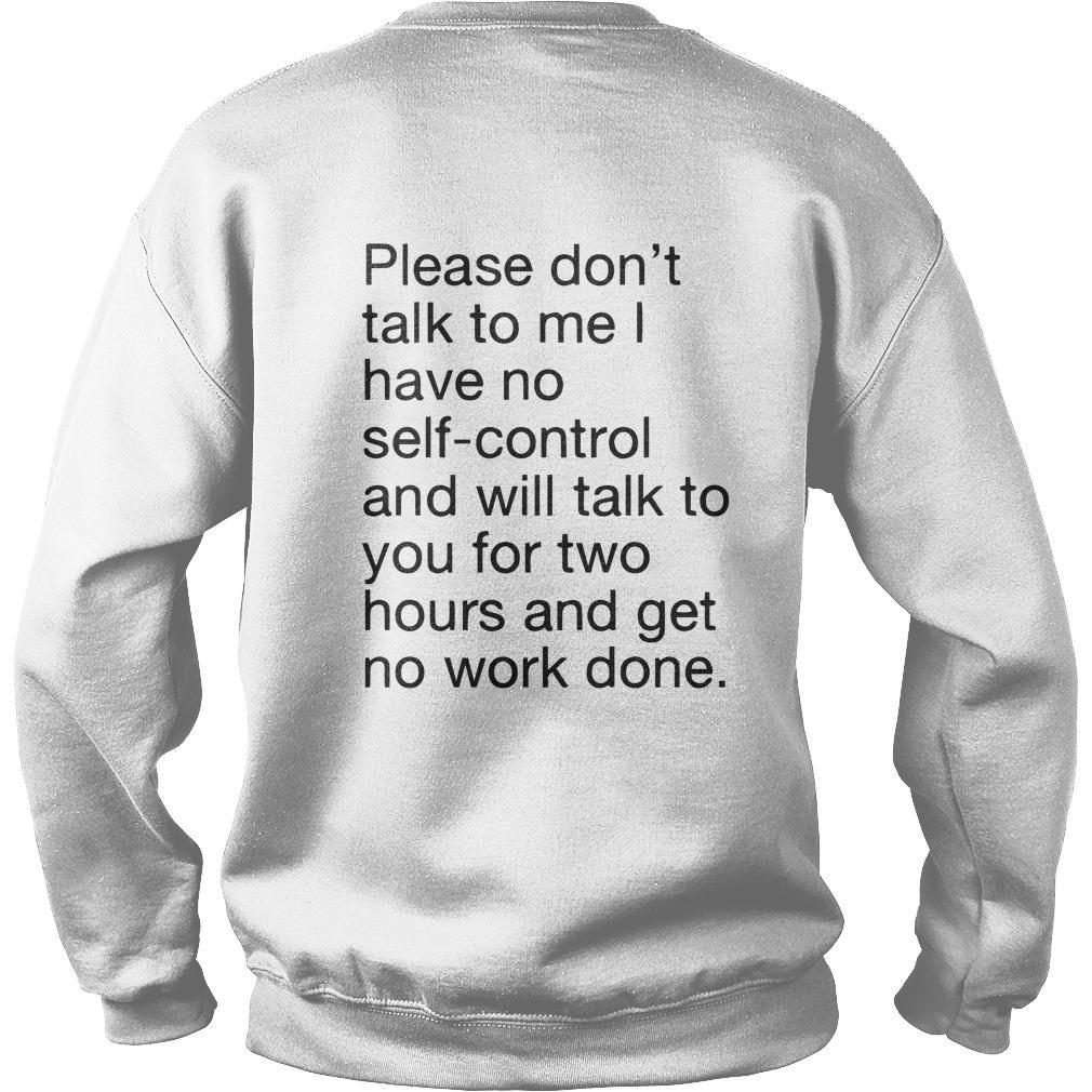 Please Don't Talk To Me I Have No Self Control Sweater