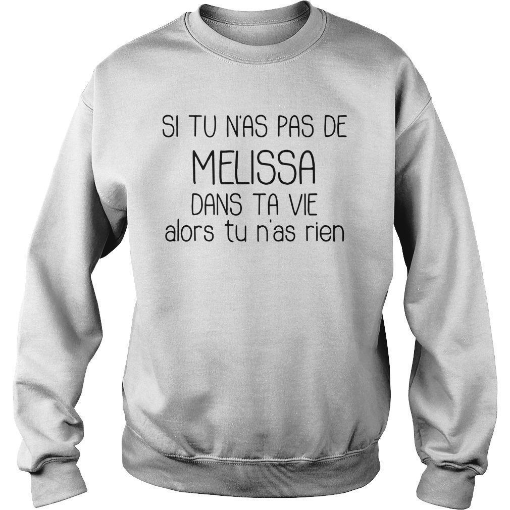 Si Tu N'as Pas De Melissa Dans Ta Vie Alors Tu N'as Rien Sweater