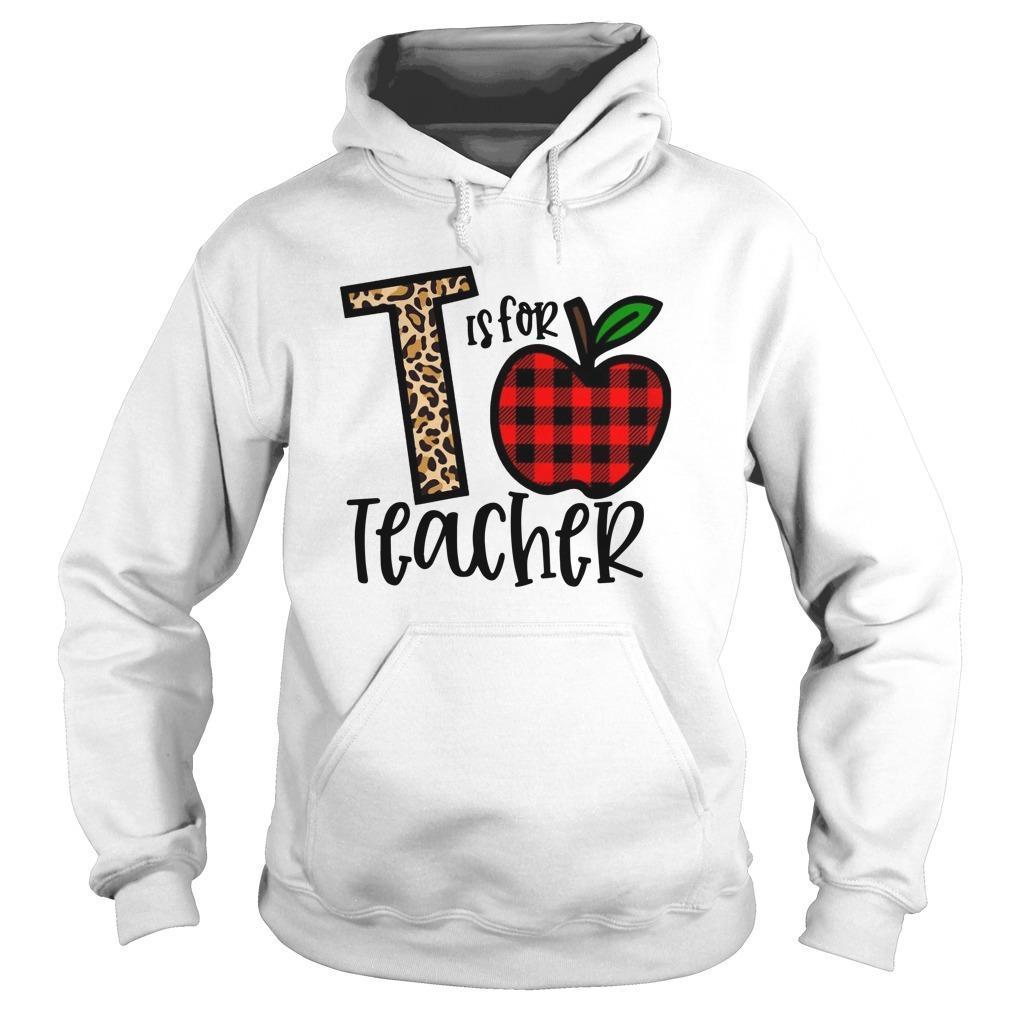 T Is For Teacher Hoodie