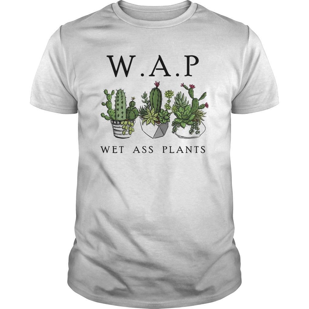 Wap Wet Ass Plants Shirt