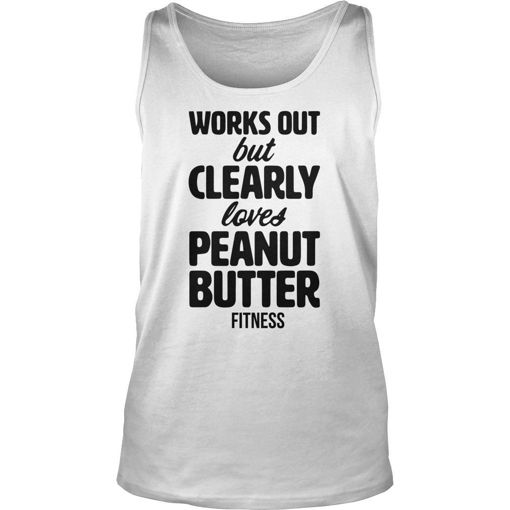 Works Out But Clearly Loves Peanut Butter Tank Top